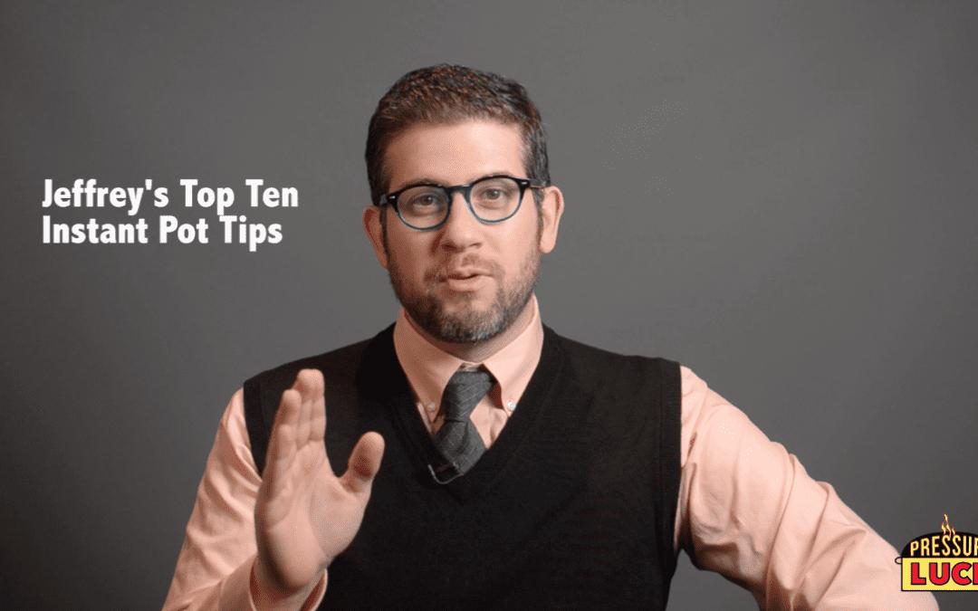 Pressure Luck's Top Ten Instant Pot Tips