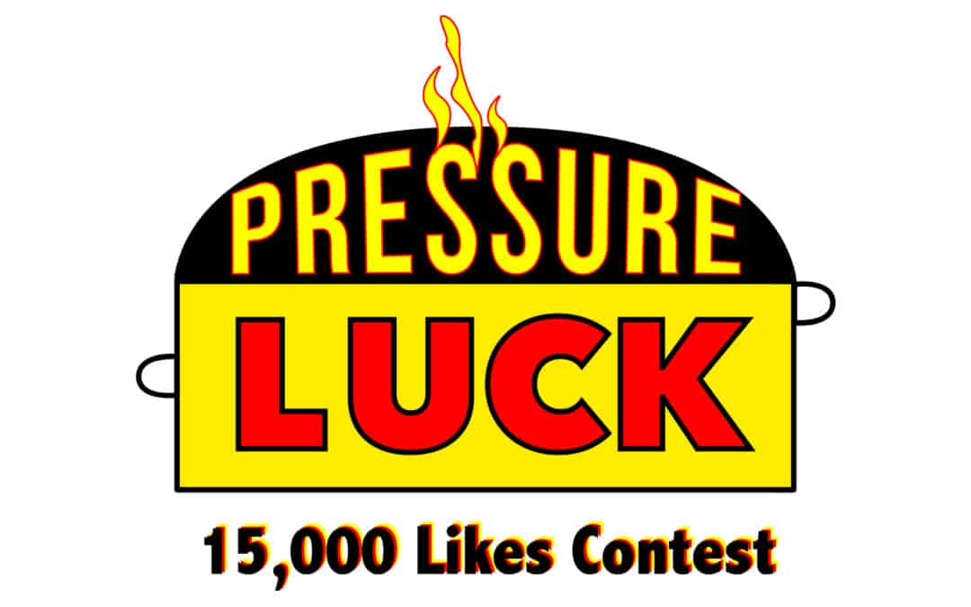 "Pressure Luck's 15,000 ""Likes"" Contest Rules"