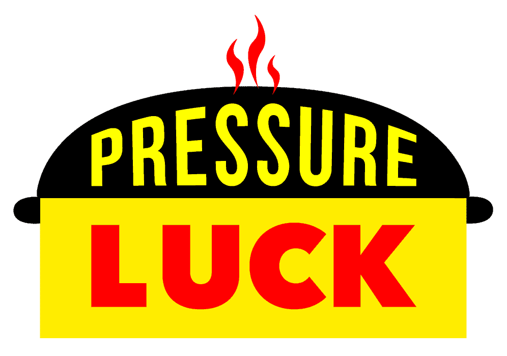 Pressure Luck Cooking